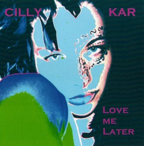 Cilly Kar Love me later Front